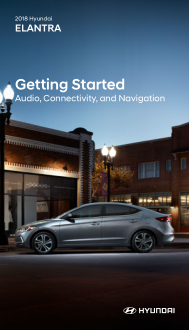 2018 Hyundai Elantra Audio Connectivity And Navigation Getting Started Guide Free Download
