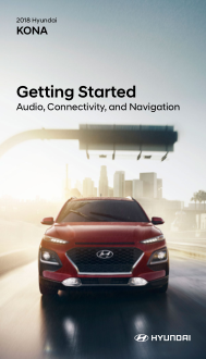 2018 Hyundai Kona Audio Connectivity And Navigation Getting Started Guide Free Download
