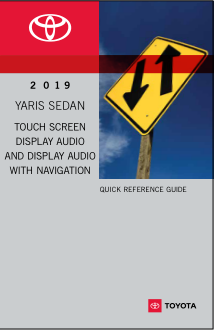 2019 Toyota Yaris Sedan Touch Screen Display Audio And Display Audio With Navigation Quick Reference Guide Free Download